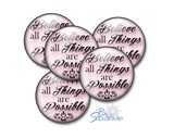 """Believe All Things Are Possible"" Pinback Buttons"