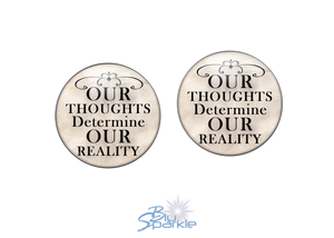 """Our Thoughts Determine Our Reality"" Earrings"