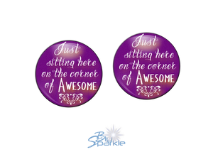 """Just Sitting Here On The Corner Of Awesome"" Earrings"