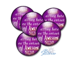 """Just Sitting Here On The Corner Of Awesome"" Pinback Buttons"