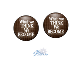 """What We Think, We Become"" Earrings"