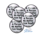 """A Person's A Person, No Matter How Small"" Pinback Buttons"