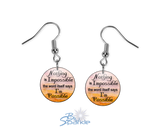"""Nothing Is Impossible … The Word Itself Says I'm Possible!"" Earrings"