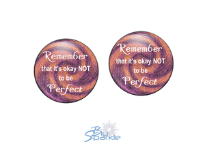 """Remember That It's Okay Not To Be Perfect"" Earrings"