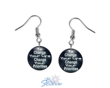 """To Change Your Life, Change Your Priorities"" Earrings"