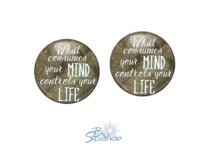 """What Consumes Your MIND Controls Your LIFE"" Earrings"