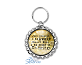 """Just Because I am Awake Doesn't Mean I am Ready to Do Things"" Key Chains"
