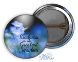 """Kindness Is The Greatest Wisdom"" Pinback Buttons"