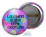 """Laughing Is The Best Exercise"" Pinback Buttons"