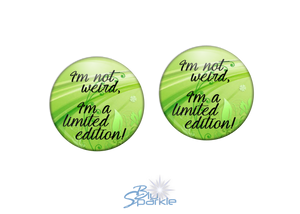"""I'm Not Weird, I'm A Limited Edition!"" Earrings"