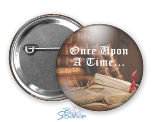 """Once Upon A Time…"" Pinback Buttons"