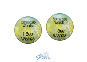 """Some See Weeds, I See Wishes"" Earrings"
