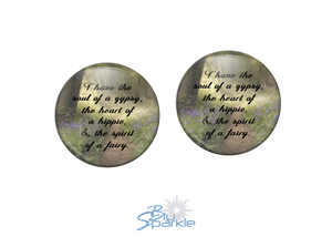 """I Have The Soul Of A Gypsy, The Heart Of A Hippie, & The Spirit Of A Fairy"" Earrings"