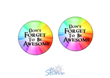 """Don't Forget To Be Awesome"" Earrings"