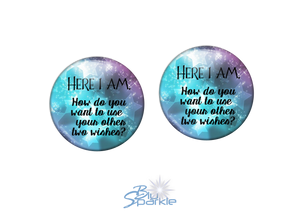 """Here I Am. How Do You Want To Use Your Other Two Wishes?"" Earrings"