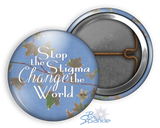 """Stop the Stigma, Change the World"" Pinback Buttons"