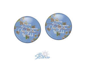 """Stop the Stigma, Change the World"" Earrings"