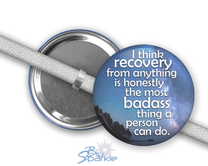 """I Think Recovery From Anything Is Honestly The Most Badass Thing A Person Can Do"" Shoelace Charms"