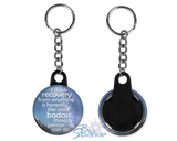 """I Think Recovery From Anything Is Honestly The Most Badass Thing A Person Can Do"" Key Chains"