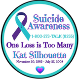 "Personalized 'Suicide Awareness One Loss is Too Many' 4.5"" Round Magnet, Sticker or Cling Art"