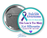 "Personalized ""Suicide Awareness One Loss is Too Many"" Pinback Buttons"