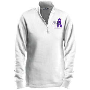 I Wear Purple For Someone Who Meant The World To Me - Overdose Awareness Ladies' 1/4 Zip Sweatshirt
