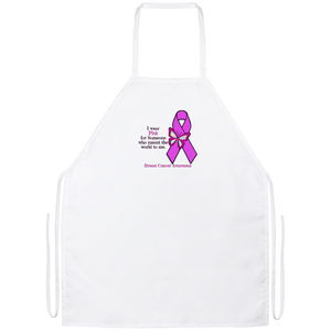 I Wear Pink For Someone Who Meant The World To Me - Breast Cancer Awareness  Apron
