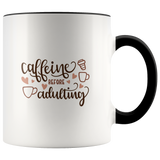 Caffeine Before Adulting 11oz. Ceramic Accent Mug