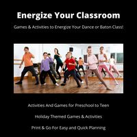 Energize Your Classroom! Games & Activities to Energize Your Dance & Baton Class.