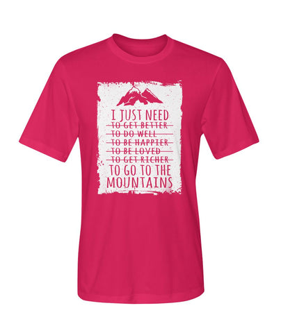 I Just Need To Go To The Mountains 02 | Mountain Roar Sport T Shirt Designs - MRJ