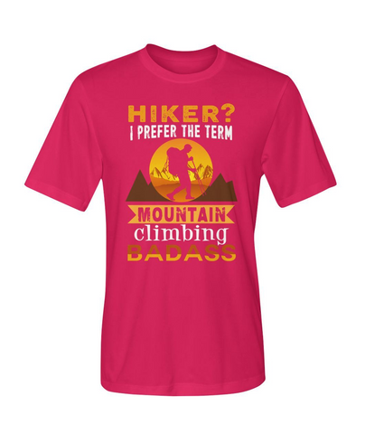 Mountain Roar Sport T Shirt Designs | Hiker? I Prefer The Term Mountain Climbing Badass 01 MRJ Red