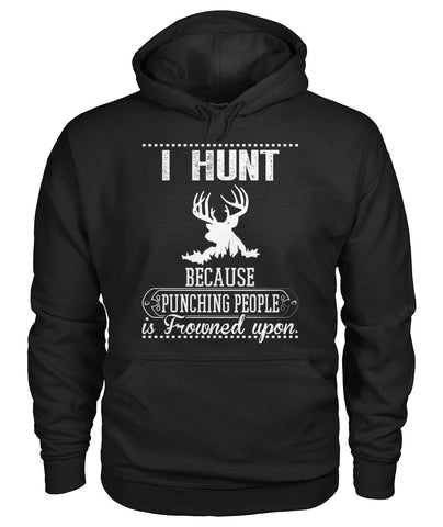 I Hunt Because Punching People 01 | Mountain Roar Hoodie Custom Design - MRF