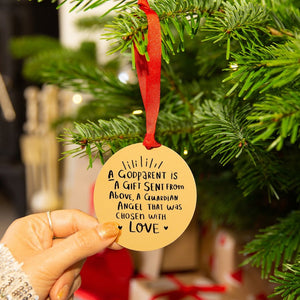 'A Godparent Is A Gift Sent From Above, A guardian Angel That Was Chosen With love' Christmas Tree Decoration
