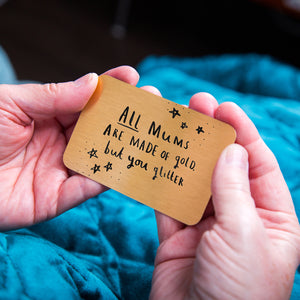 'All Mums Are Made Of Gold But You Glitter' Purse Card