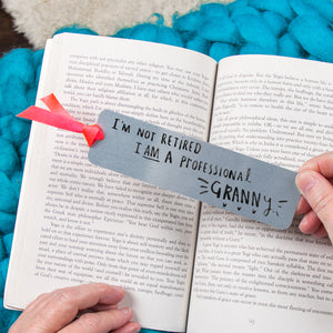 'I'm Not Retired I'm A Professional Nanny' Bookmark