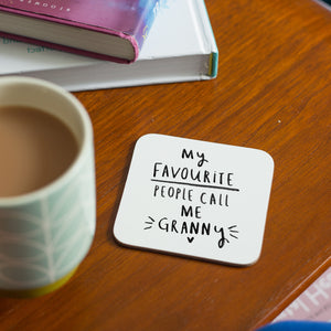 'My Favourite People Call Me Grandma' Coaster