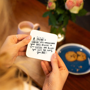 'A Friend Is A Someone Who' Friendship Coaster