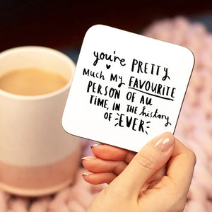 'You're My Favourite Person Ever' Friendship Coaster