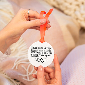 'There's No Better Friend Than A Sister And No Better Sister Than You' Keepsake Decoration