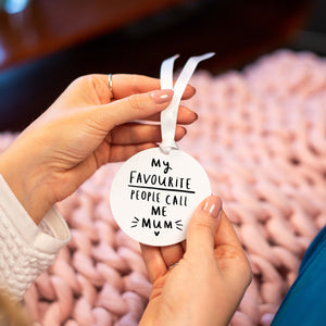 'My Favourite People Call Me Mummy or Mum' Decoration