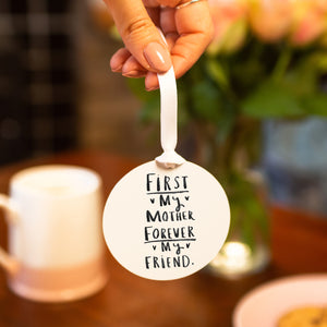 'First My Mother Forever My Friend' Keepsake Decoration