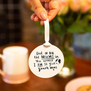 'Mum I Am So Glad You're Mine' Keepsake Decoration