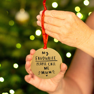 'My Favourite People Call Me Mummy' Decoration