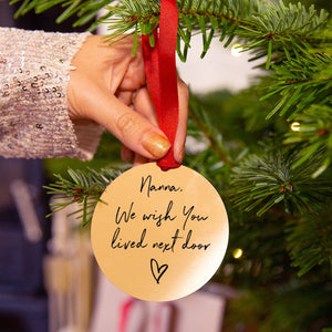 Personalised 'Wish You Lived Next Door' Tree Decoration