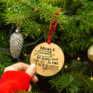'Having A Soulmate' Friendship Christmas Decoration