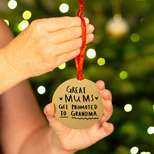 Great Mums Get Promoted To Grandma Decoration