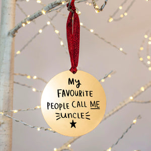 My Favourite People Call Me Uncle' Christmas Tree Decoration