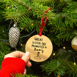 'Great Sisters Get Promoted To Aunty' Christmas Tree Decoration