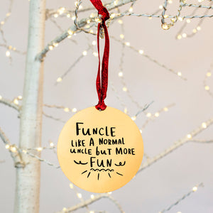'Funcle, Like An Uncle But More Fun' Christmas Tree Decoration