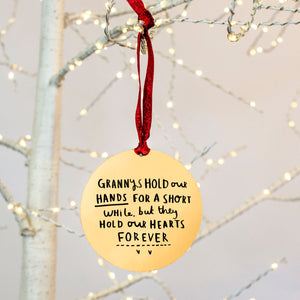 'Grandma Hold Our Hands For A Short While, But Hold Our Hearts Forever' Remembrance Christmas Tree Decoration
